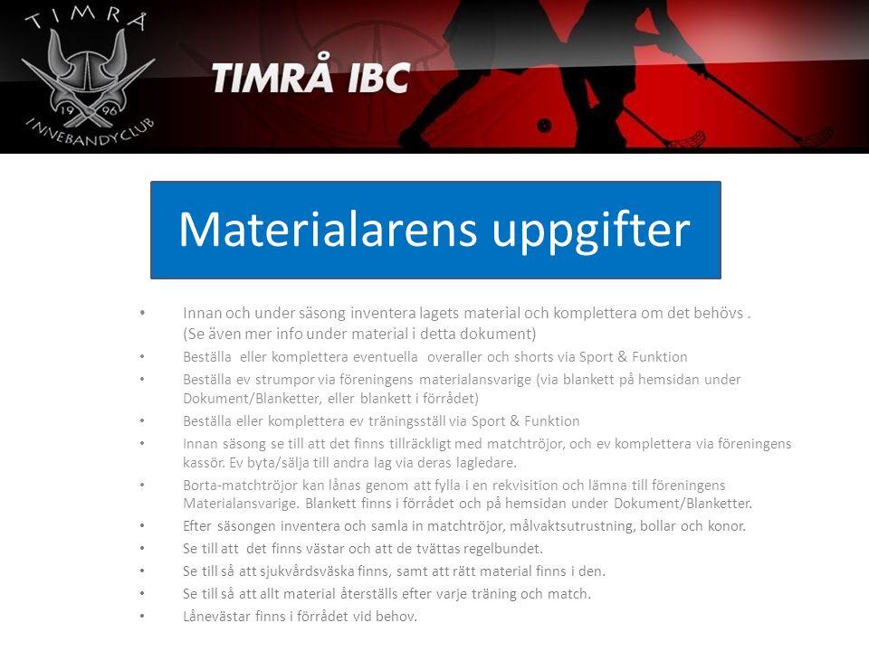 Materialarens uppgifter Innan och under säsong inventera lagets material och komplettera om det behövs.
