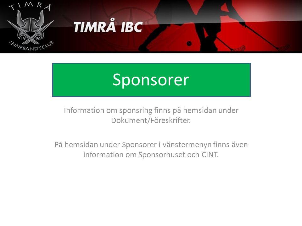 Sponsorer Information om sponsring finns på hemsidan under Dokument/Föreskrifter. På hemsidan under Sponsorer i vänstermenyn finns även information om