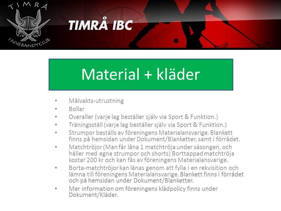 Material + kläder Målvakts-utrustning Bollar Overaller (varje lag beställer själv via Sport & Funktion.) Träningsställ (varje lag beställer själv via Sport & Funktion.) Strumpor beställs av föreningens Materialansvarige.