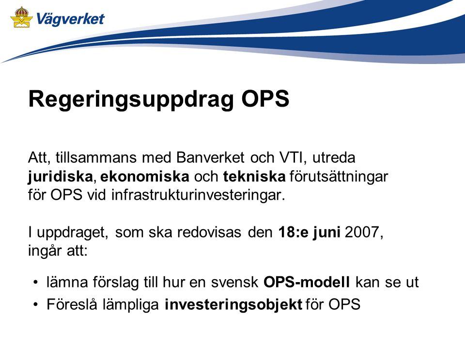 Regeringsuppdrag OPS Att, tillsammans med Banverket och VTI, utreda juridiska, ekonomiska och tekniska förutsättningar för OPS vid infrastrukturinvesteringar.
