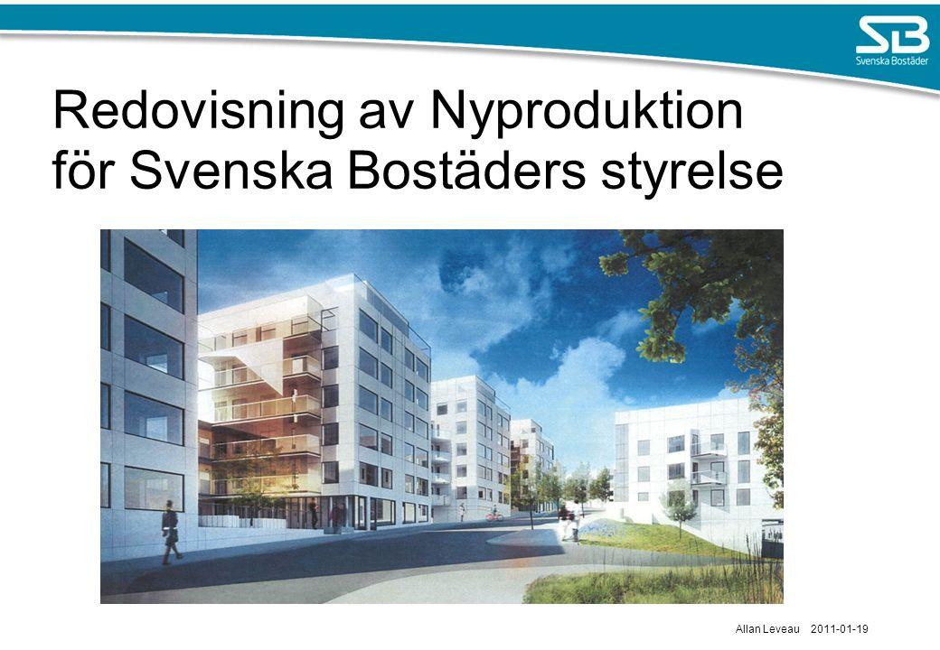 Redovisning av Nyproduktion för Svenska Bostäders styrelse Allan Leveau 2011-01-19