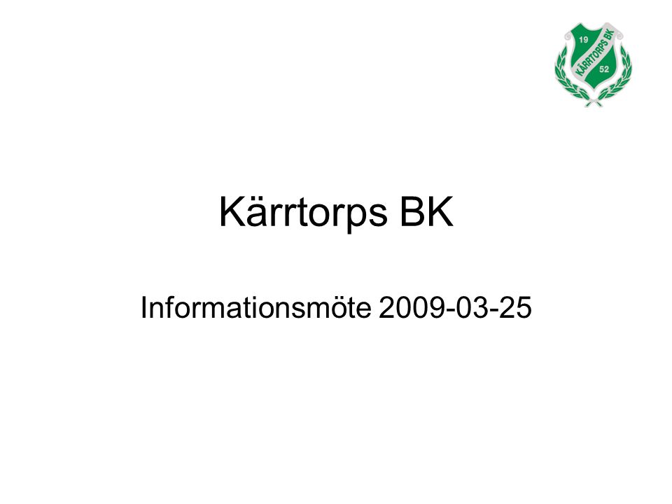 Kärrtorps BK Informationsmöte 2009-03-25