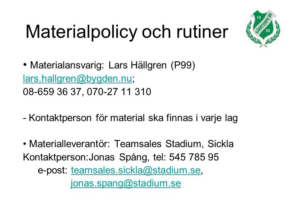 Materialpolicy och rutiner Materialansvarig: Lars Hällgren (P99) lars.hallgren@bygden.nulars.hallgren@bygden.nu; 08-659 36 37, 070-27 11 310 - Kontaktperson för material ska finnas i varje lag Materialleverantör: Teamsales Stadium, Sickla Kontaktperson:Jonas Spång, tel: 545 785 95 e-post: teamsales.sickla@stadium.se,teamsales.sickla@stadium.se jonas.spang@stadium.sejonas.spang@stadium.se