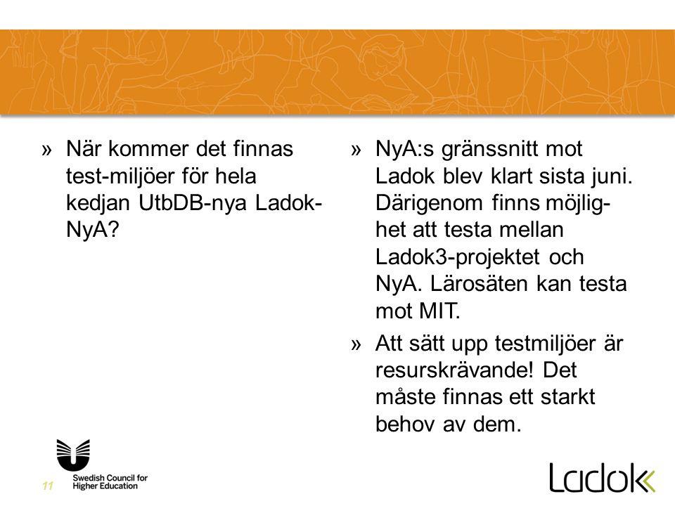 11 »När kommer det finnas test-miljöer för hela kedjan UtbDB-nya Ladok- NyA.