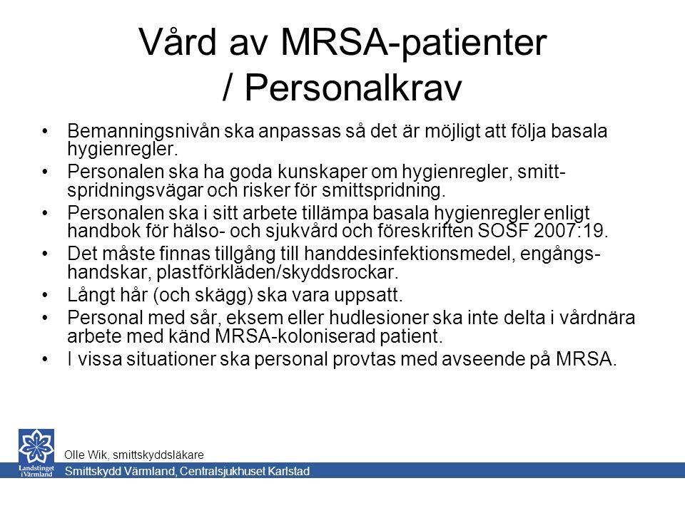 Vård av MRSA-patienter / Personalkrav Bemanningsnivån ska anpassas så det är möjligt att följa basala hygienregler.