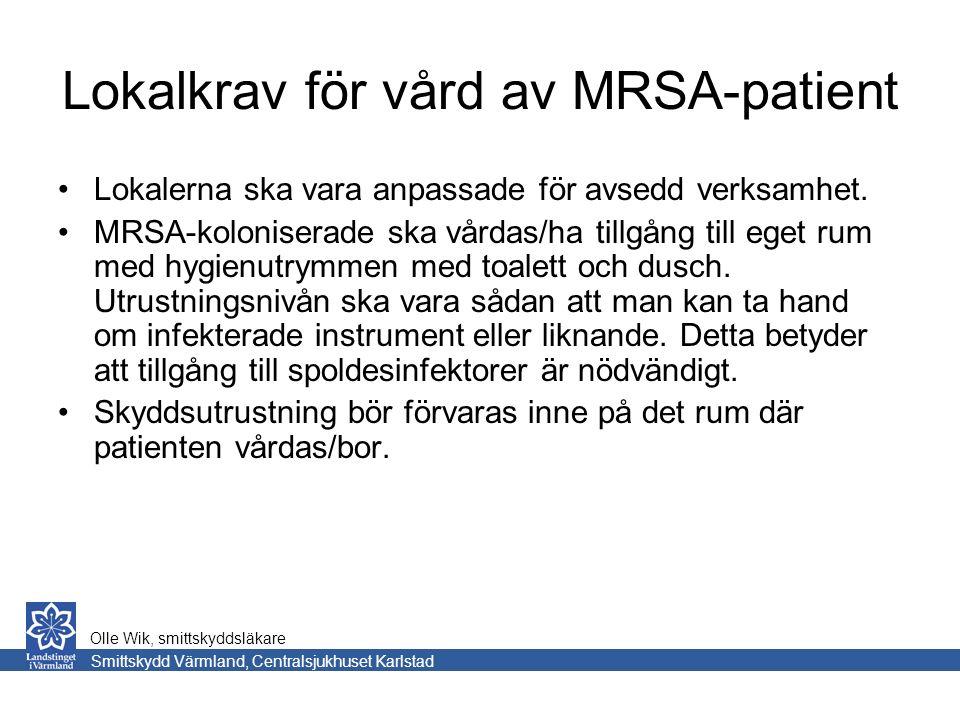 Lokalkrav för vård av MRSA-patient Lokalerna ska vara anpassade för avsedd verksamhet.