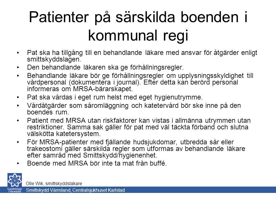 Patienter på särskilda boenden i kommunal regi Pat ska ha tillgång till en behandlande läkare med ansvar för åtgärder enligt smittskyddslagen.