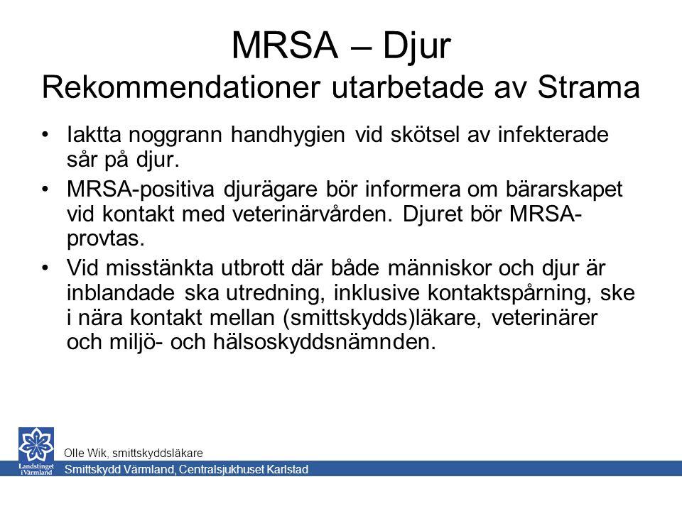MRSA – Djur Rekommendationer utarbetade av Strama Iaktta noggrann handhygien vid skötsel av infekterade sår på djur.