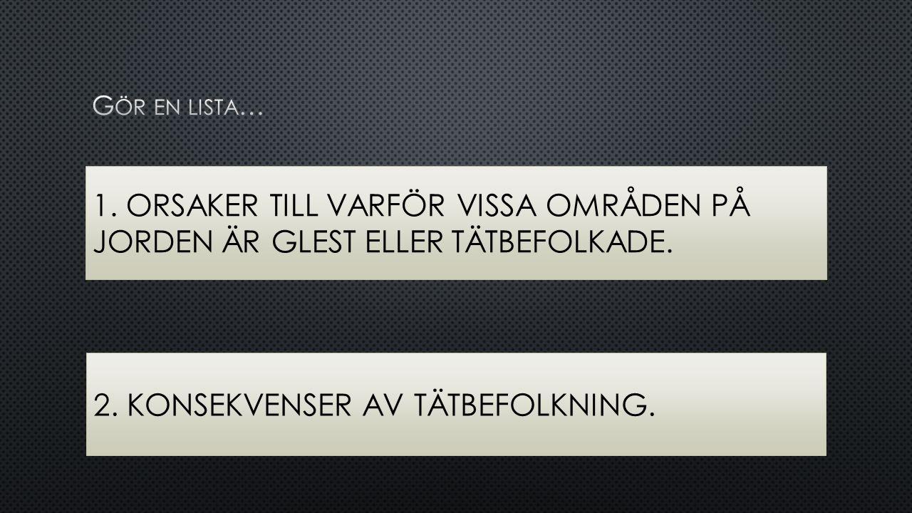 2. KONSEKVENSER AV TÄTBEFOLKNING.