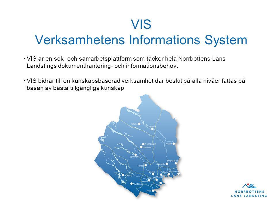VIS Verksamhetens Informations System VIS är en sök- och samarbetsplattform som täcker hela Norrbottens Läns Landstings dokumenthantering- och informa