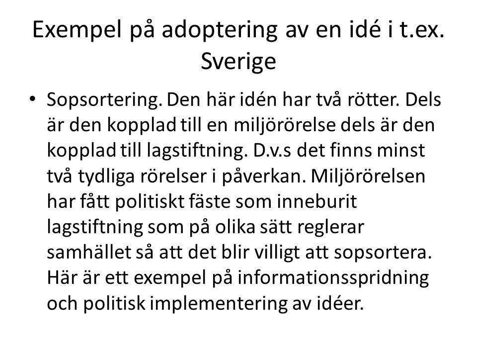 Exempel på adoptering av en idé i t.ex. Sverige Sopsortering.