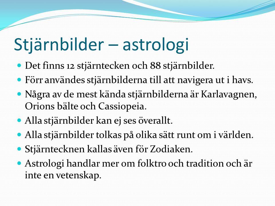 Stjärnbilder – astrologi Det finns 12 stjärntecken och 88 stjärnbilder.