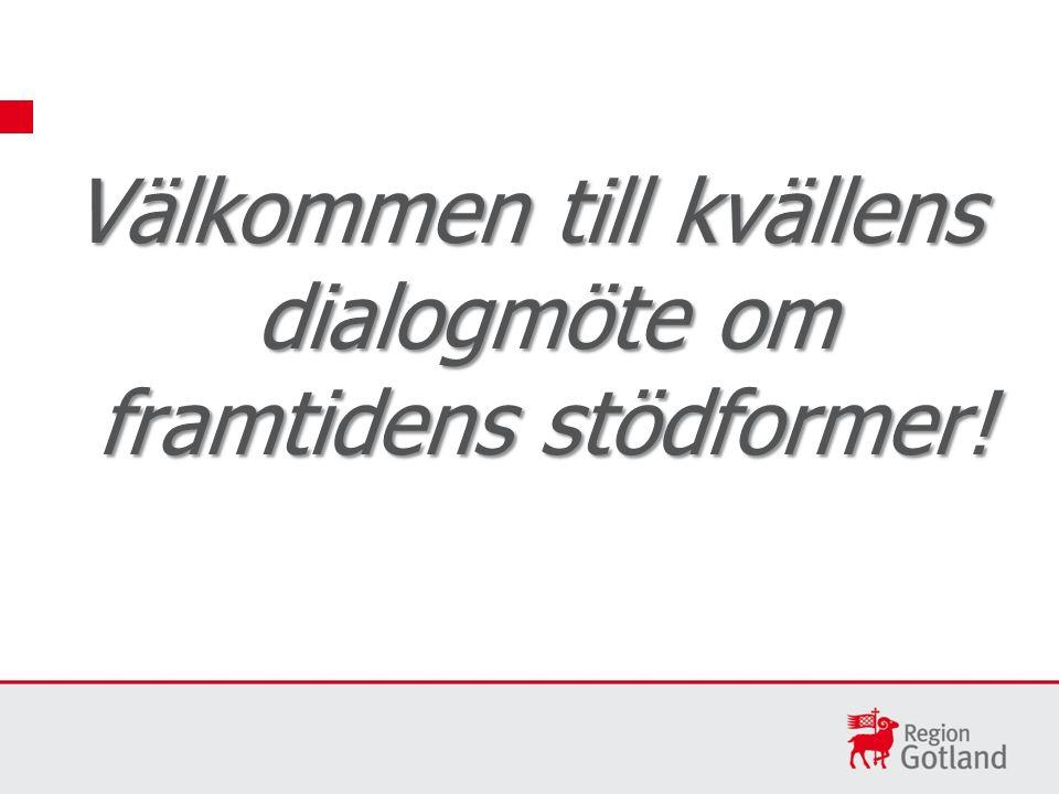 Välkommen till kvällens dialogmöte om framtidens stödformer!