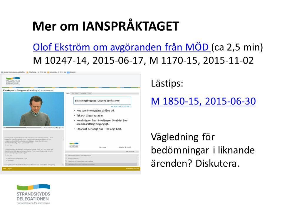 Mer om IANSPRÅKTAGET Lästips: M 1850-15, 2015-06-30 Vägledning för bedömningar i liknande ärenden? Diskutera. Olof Ekström om avgöranden från MÖD Olof