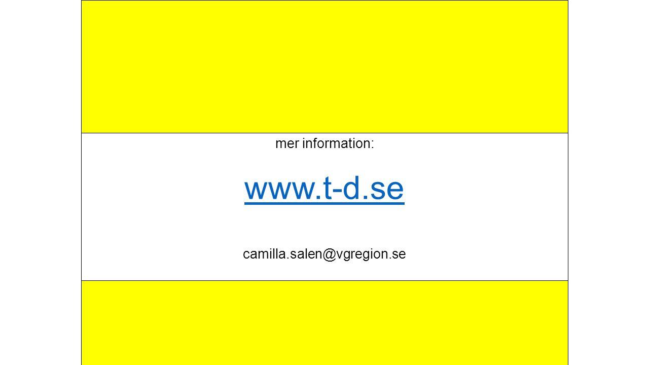 mer information: www.t-d.se camilla.salen@vgregion.se