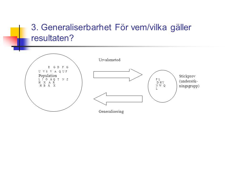 3. Generaliserbarhet För vem/vilka gäller resultaten.