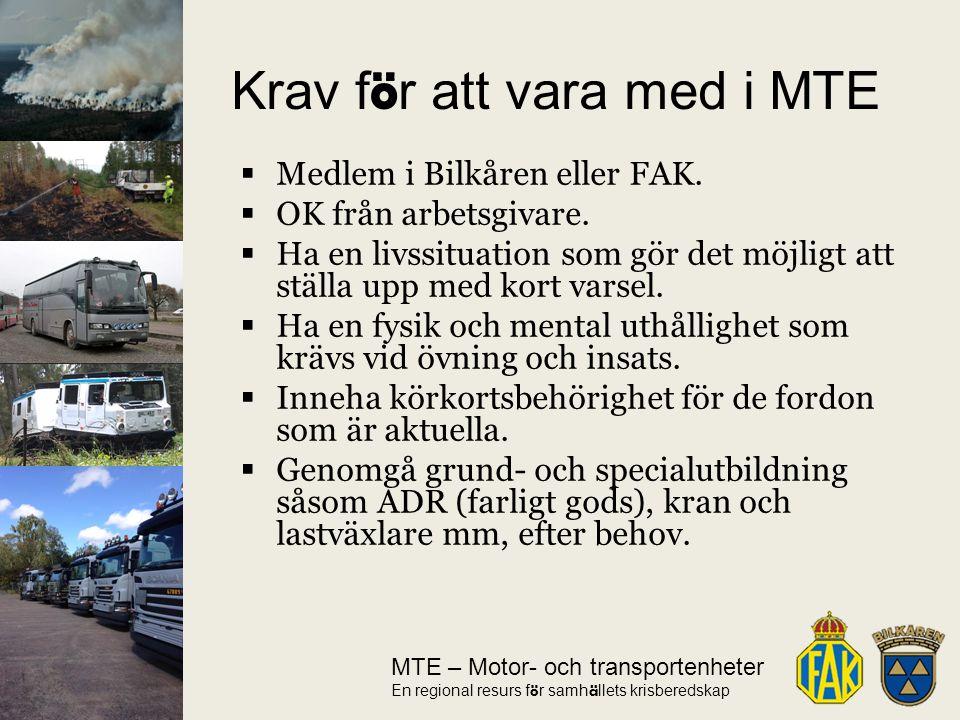 MTE – Motor- och transportenheter En regional resurs f ö r samh ä llets krisberedskap  Medlem i Bilkåren eller FAK.