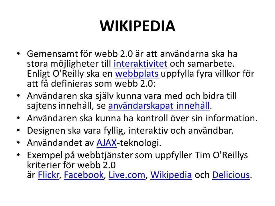 WIKIPEDIA Gemensamt för webb 2.0 är att användarna ska ha stora möjligheter till interaktivitet och samarbete. Enligt O'Reilly ska en webbplats uppfyl
