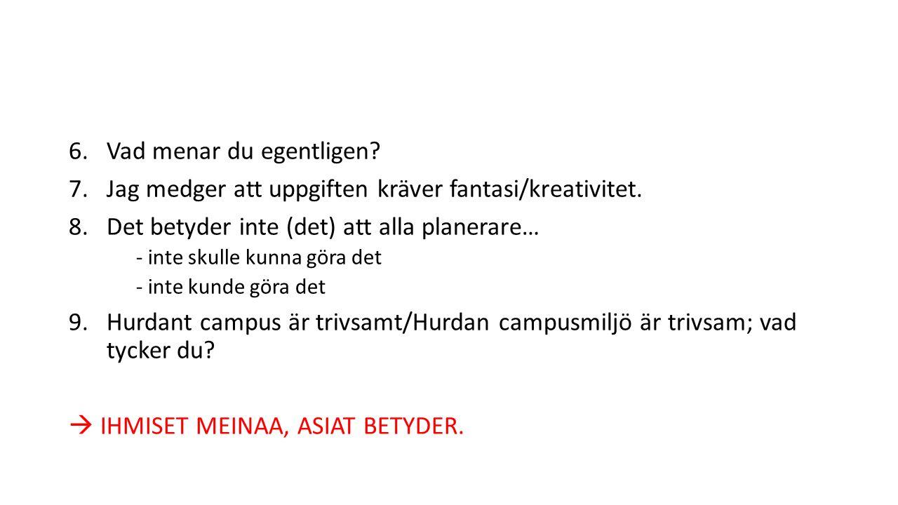II prepositioner 1.Jag studerar VID/PÅ institutionen FÖR materialteknik VID/PÅ högskolan FÖR kemiteknik VID/PÅ Aalto-universitetet I Otnäs.