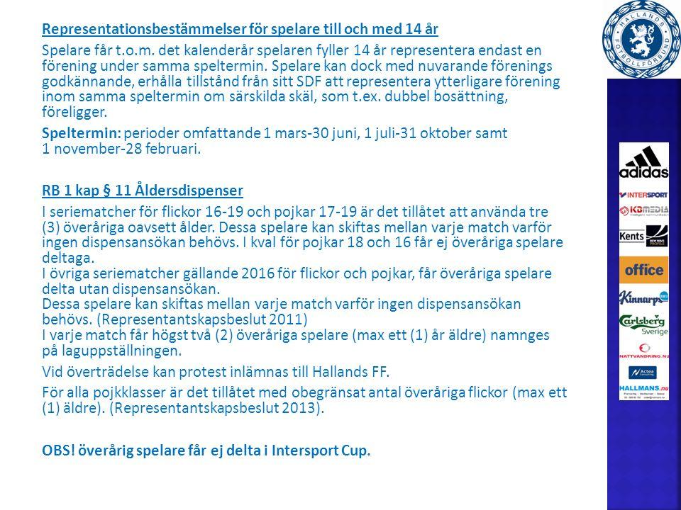 Representationsbestämmelser för spelare till och med 14 år Spelare får t.o.m.