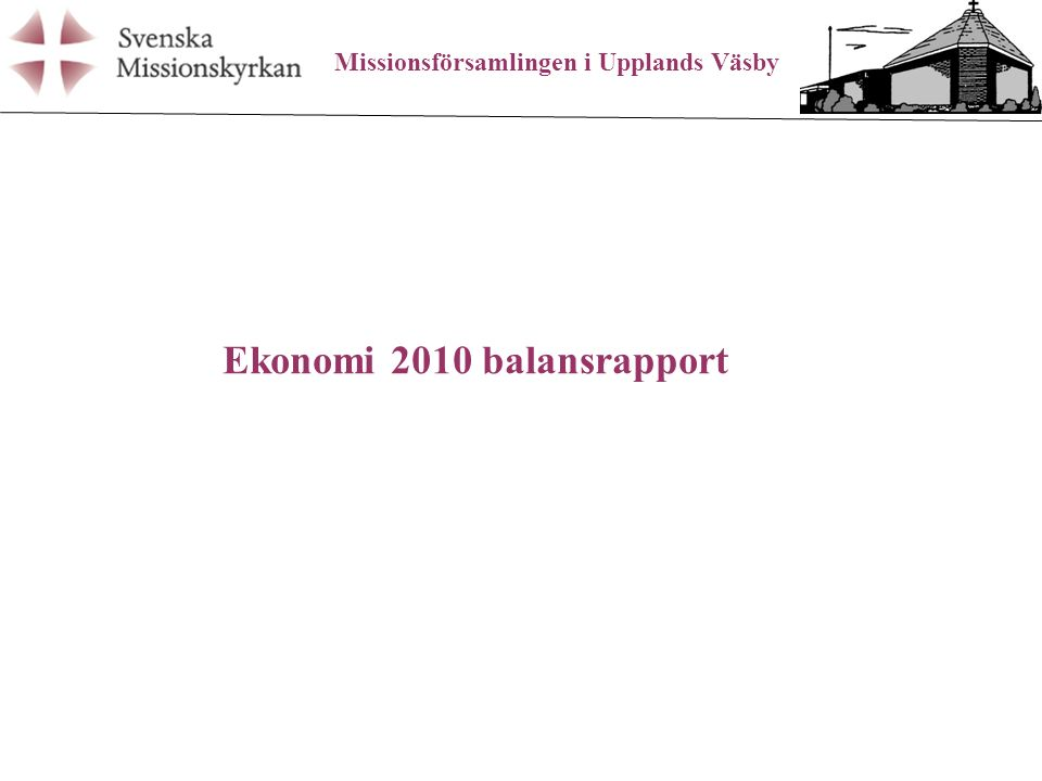 Missionsförsamlingen i Upplands Väsby Ekonomi 2010 balansrapport