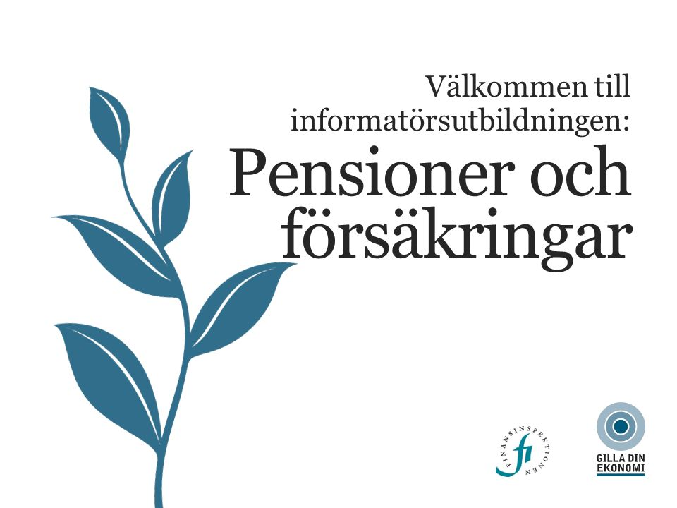 Välkommen till informatörsutbildningen: Pensioner och försäkringar