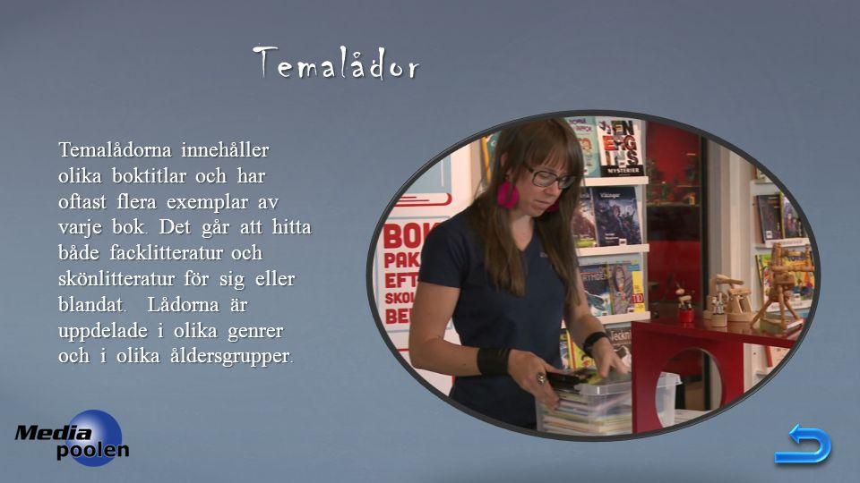 Temalådor Temalådorna innehåller olika boktitlar och har oftast flera exemplar av varje bok.