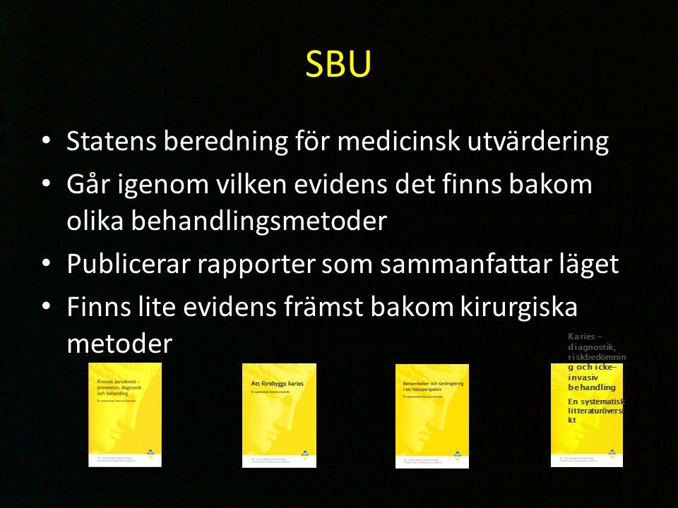 SBU Statens beredning för medicinsk utvärdering Går igenom vilken evidens det finns bakom olika behandlingsmetoder Publicerar rapporter som sammanfatt