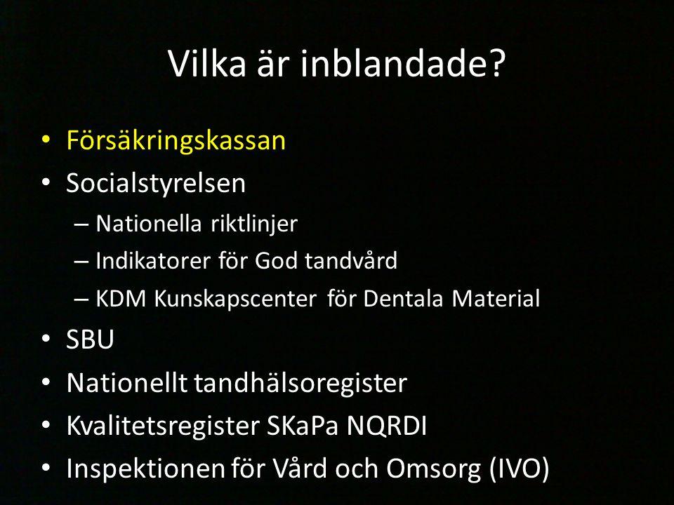 Försäkringskassan Administrerar tandvårdstödet Skickar information till: – Nationellt tandhälsoregister – Svenskt kvalitetsregister för Karies och Parodontit Men ….
