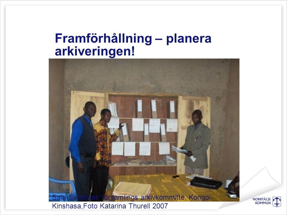 Framförhållning – planera arkiveringen! Sala-Sambillas församlings arkivkommitté, Kongo- Kinshasa,Foto Katarina Thurell 2007