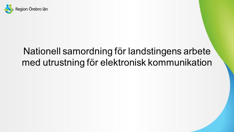 Sv Nationell samordning för landstingens arbete med utrustning för elektronisk kommunikation