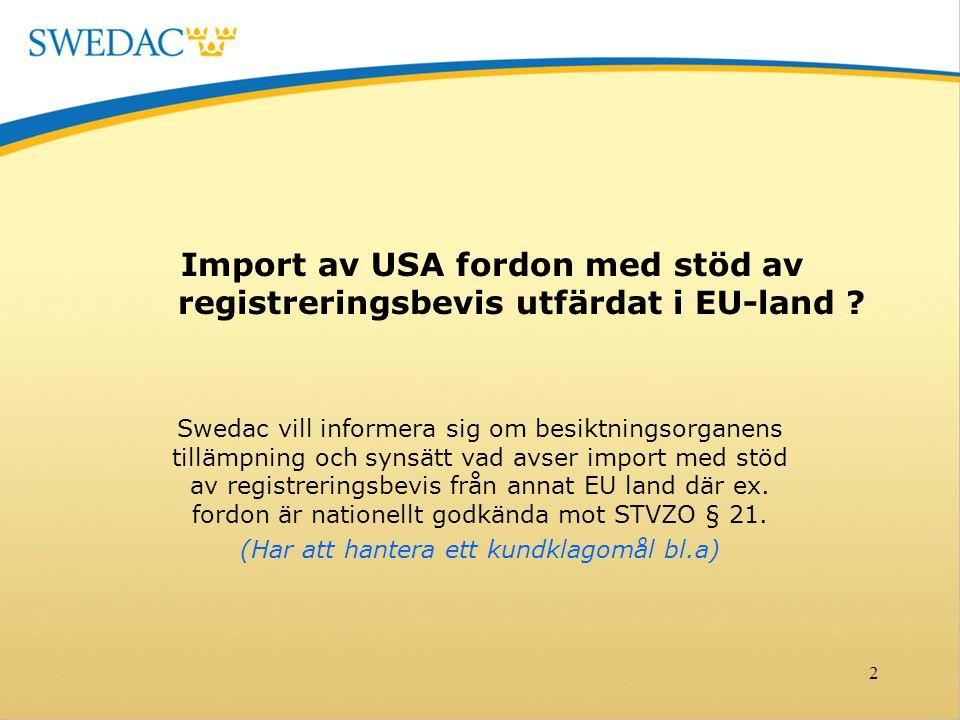 Import av USA fordon med stöd av registreringsbevis utfärdat i EU-land .