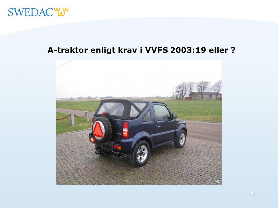 A-traktor enligt krav i VVFS 2003:19 eller 7
