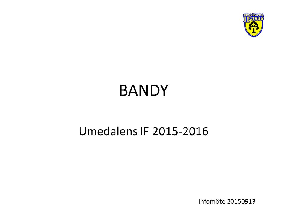 BANDY Umedalens IF 2015-2016 Infomöte 20150913