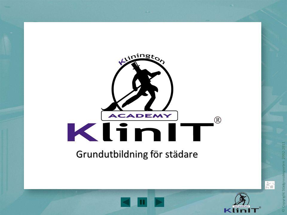 © Copyright StädgrossImporten 2002-2011 Grundutbildning för städare