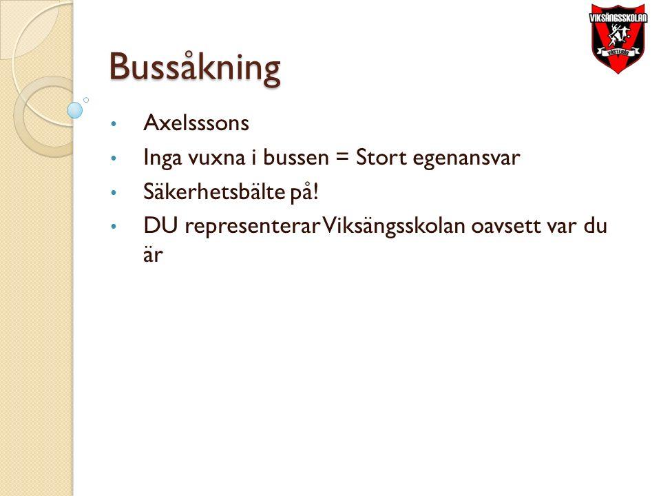 Bussåkning Axelsssons Inga vuxna i bussen = Stort egenansvar Säkerhetsbälte på.