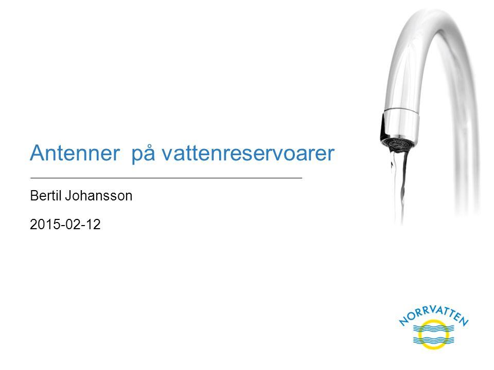Antenner på vattenreservoarer Bertil Johansson 2015-02-12