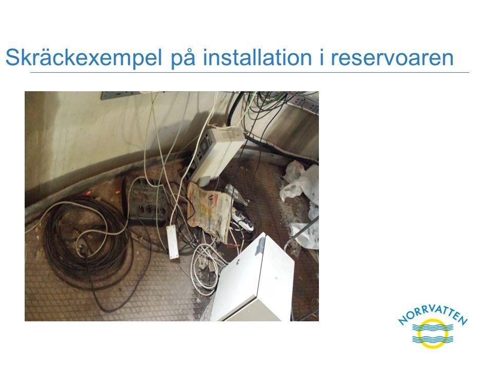 Skräckexempel på installation i reservoaren