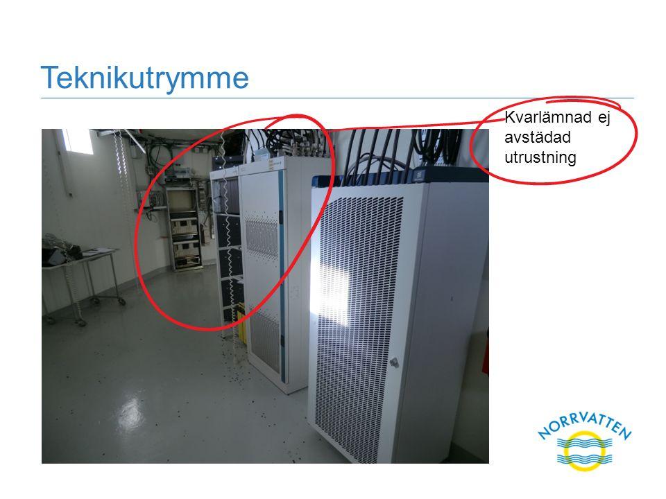 Teknikutrymme Kvarlämnad ej avstädad utrustning