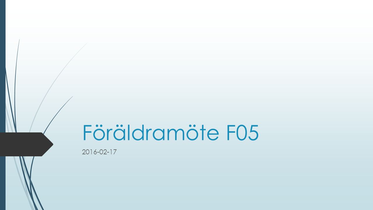 Föräldramöte F05 2016-02-17