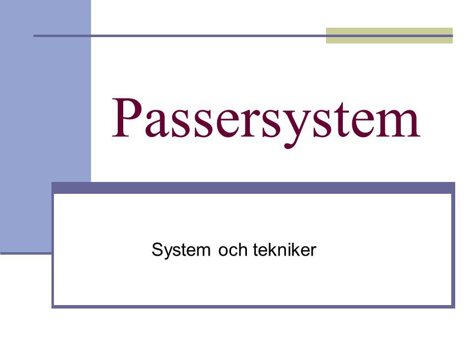 Passersystem System och tekniker