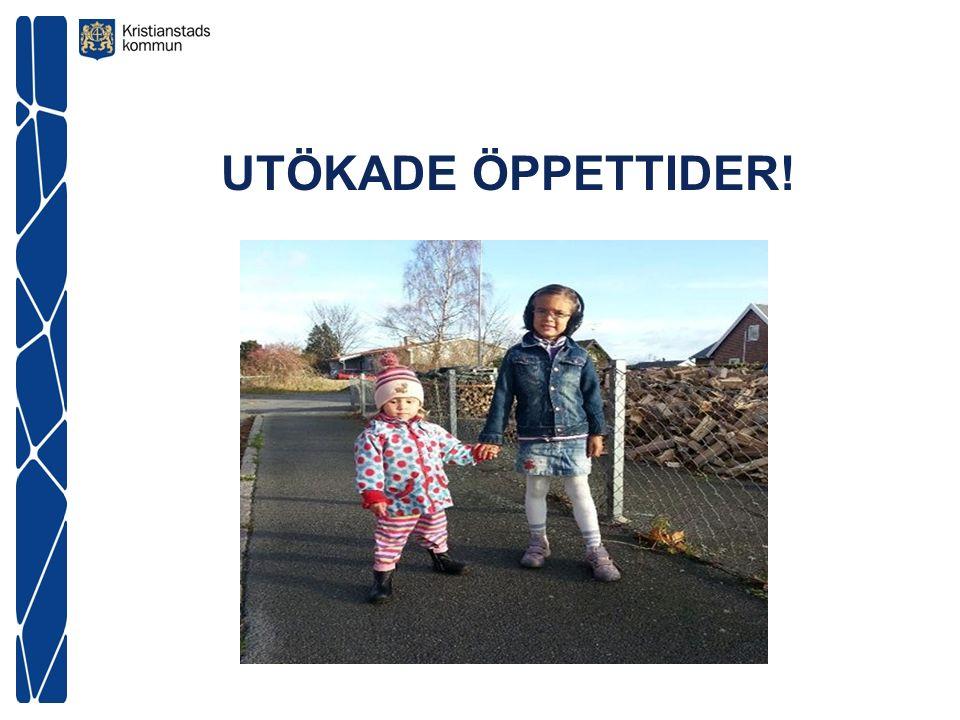 UTÖKADE ÖPPETTIDER!