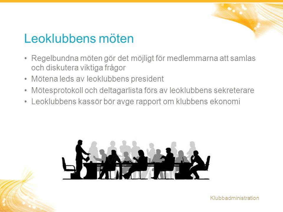 12 Regelbundna möten gör det möjligt för medlemmarna att samlas och diskutera viktiga frågor Mötena leds av leoklubbens president Mötesprotokoll och d