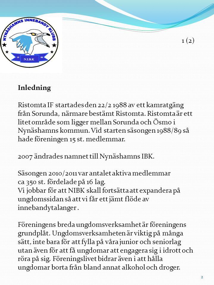 Inledning Ristomta IF startades den 22/2 1988 av ett kamratgäng från Sorunda, närmare bestämt Ristomta. Ristomta är ett litet område som ligger mellan