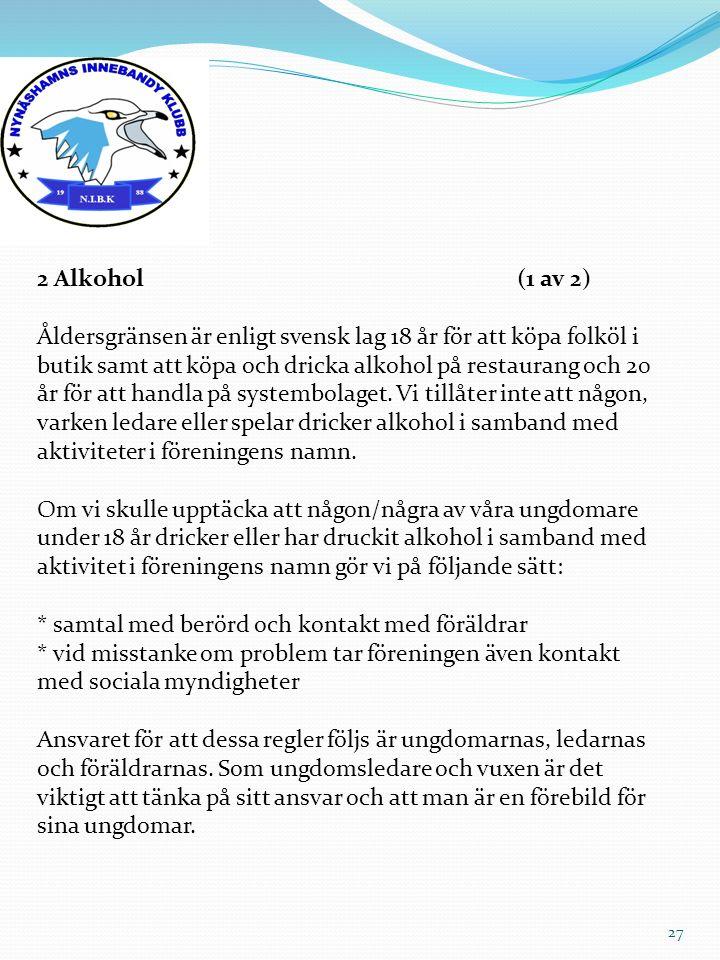 27 2 Alkohol(1 av 2) Åldersgränsen är enligt svensk lag 18 år för att köpa folköl i butik samt att köpa och dricka alkohol på restaurang och 20 år för