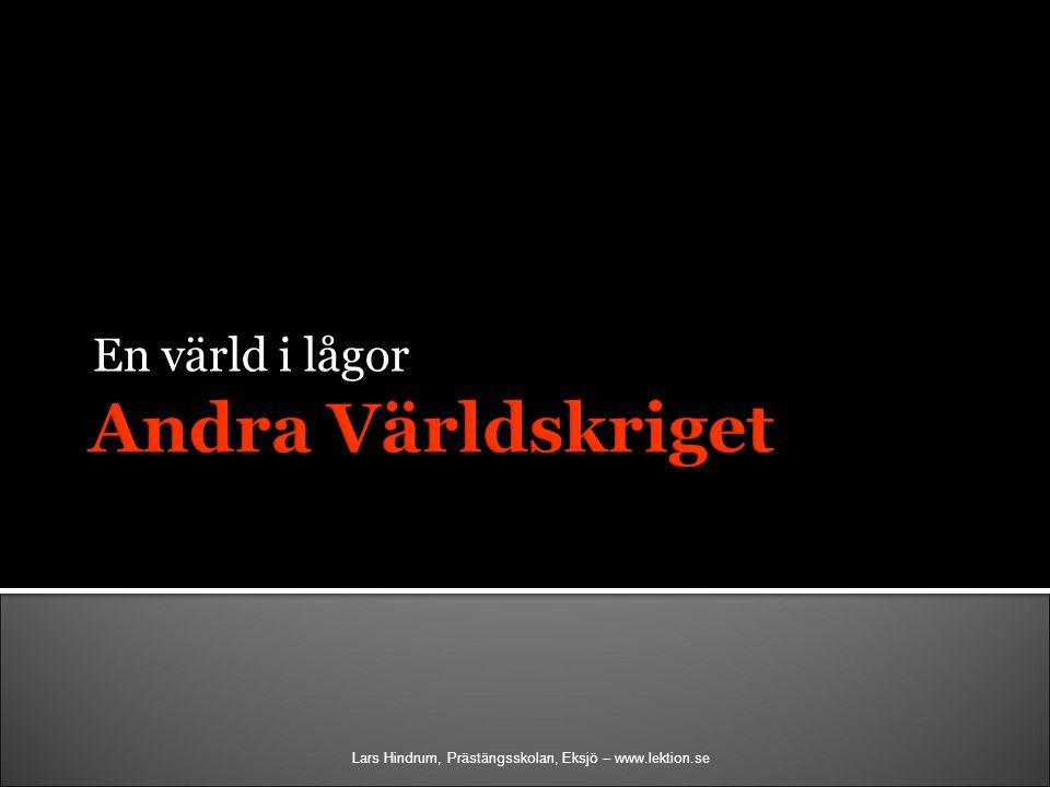 En värld i lågor Lars Hindrum, Prästängsskolan, Eksjö – www.lektion.se