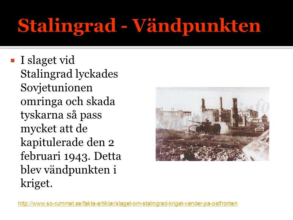  I slaget vid Stalingrad lyckades Sovjetunionen omringa och skada tyskarna så pass mycket att de kapitulerade den 2 februari 1943.