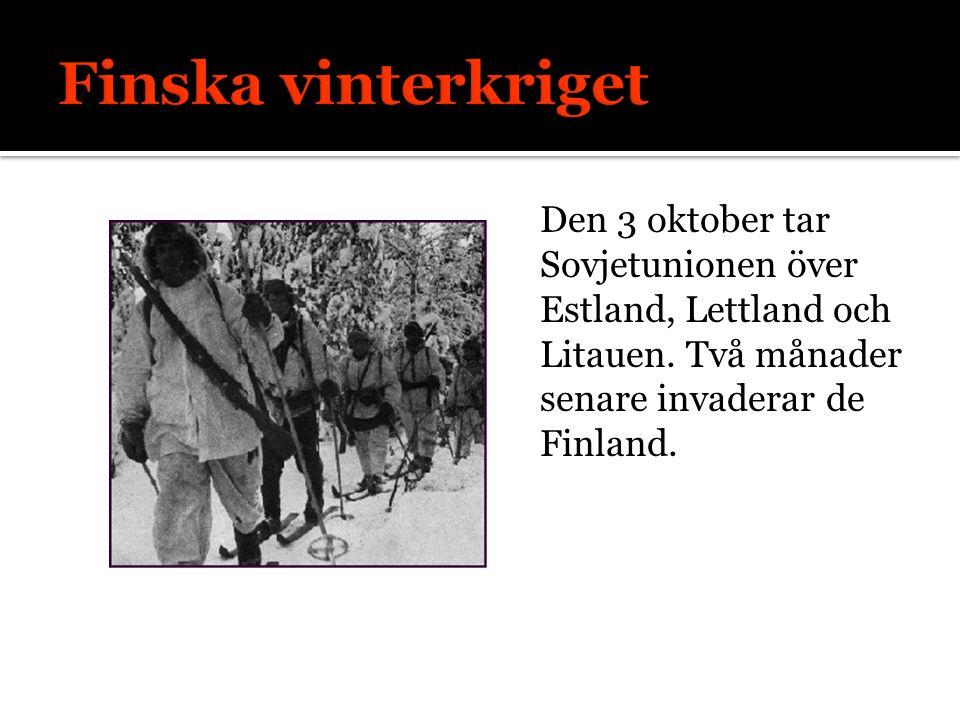 Den 3 oktober tar Sovjetunionen över Estland, Lettland och Litauen.