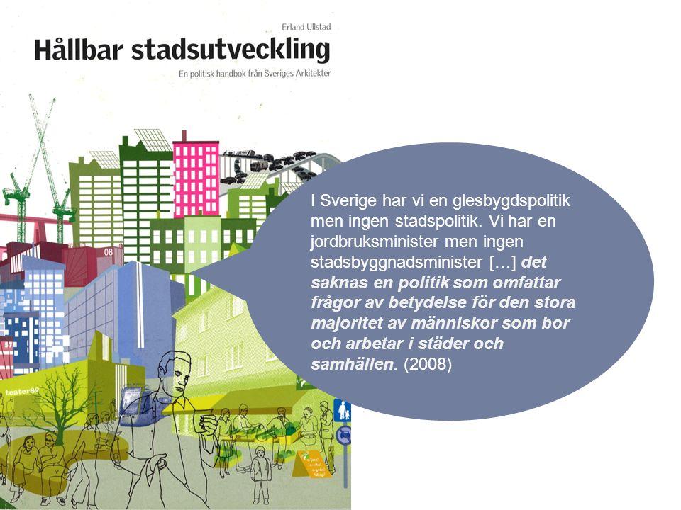 I Sverige har vi en glesbygdspolitik men ingen stadspolitik.