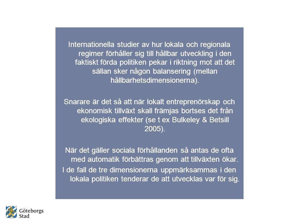 Internationella studier av hur lokala och regionala regimer förhåller sig till hållbar utveckling i den faktiskt förda politiken pekar i riktning mot att det sällan sker någon balansering (mellan hållbarhetsdimensionerna).